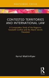 Contested Territories and International Law by Kamal Makili-Aliyev