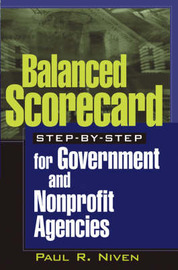 Balanced Scorecard Step-by-step for Government and Nonprofit Agencies by Paul R Niven image