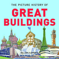 The Picture History of Great Buildings by Gillian Clements image