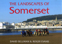 The Landscapes of Somerset by David Sellman