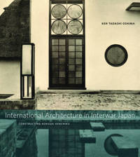 International Architecture in Interwar Japan by Ken Tadashi Oshima image