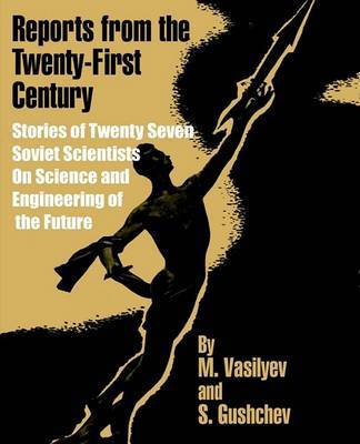 Reports from the Twenty-First Century: Stories of Twenty Seven Soviet Scientists on Science and Engineering of the Future by M. Vasilyev image