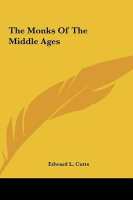 The Monks of the Middle Ages by Edward L. Cutts image