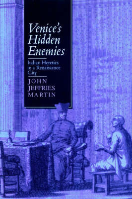 Venice's Hidden Enemies by John Jeffries Martin