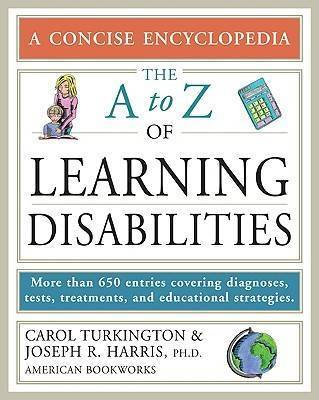 The A to Z of Learning Disabilities by Carol Turkington