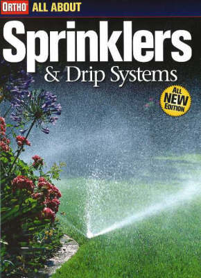 All About Sprinklers and Drip Systems by Ortho