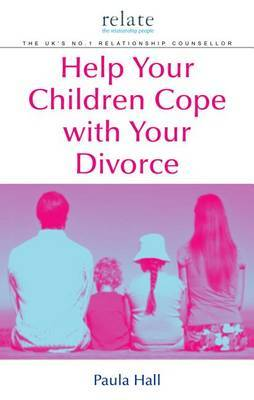 Help Your Children Cope With Your Divorce by Paula Hall