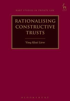 Rationalising Constructive Trusts by Ying Khai Liew image