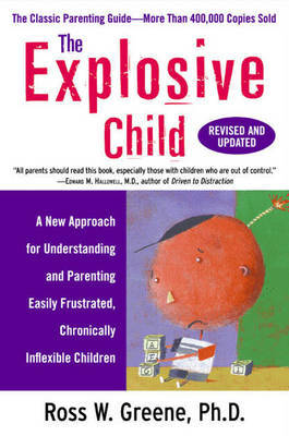The Explosive Child by Ross W. Greene