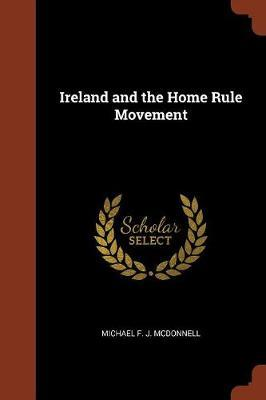 Ireland and the Home Rule Movement by Michael F. J. McDonnell image