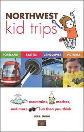 Northwest Kid Trips by Lora Shinn image