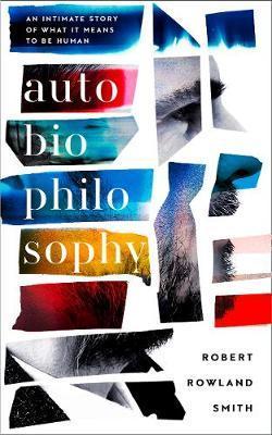 AutoBioPhilosophy by Robert Rowland Smith image