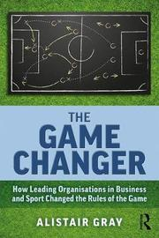 The Game Changer by Alistair Gray