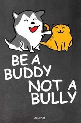 Be a Buddy Not a Bully by Faculty Loungers