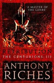 Retribution: The Centurions III by Anthony Riches image