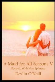 A Maid for All Seasons, Volume 5, Revised Edition by Devlin O'Neill image
