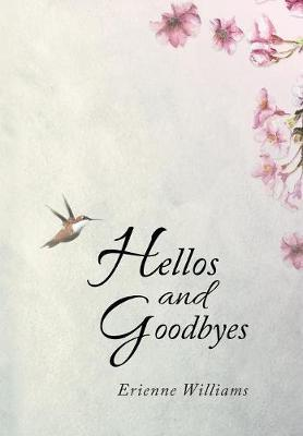 Hellos and Goodbyes by Erienne Williams