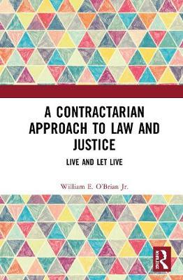 A Contractarian Approach to Law and Justice by William E. O'Brian Jr.