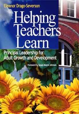 Helping Teachers Learn by Eleanor Drago-Severson