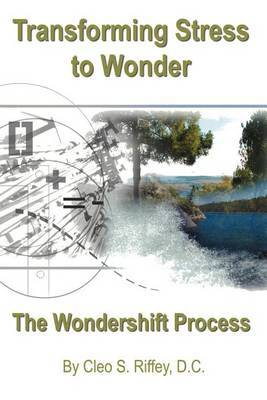Transforming Stress to Wonder by Cleo S. Riffey D.C. image