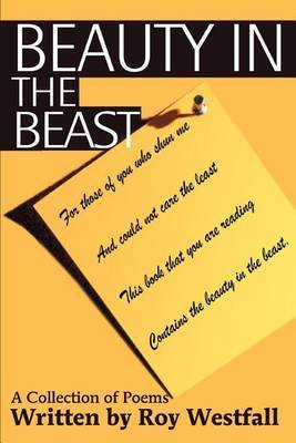 Beauty in the Beast: A Collection of Poems by Roy Westfall