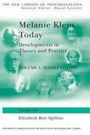 Melanie Klein Today, Volume 1: Mainly Theory