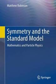 Symmetry and the Standard Model by Matthew Robinson