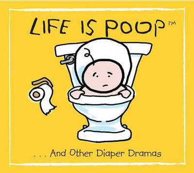 Life is Poop by Ruth Cullen image