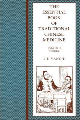 The The Essential Book of Traditional Chinese Medicine: v. 1 by Liu Yanchi image