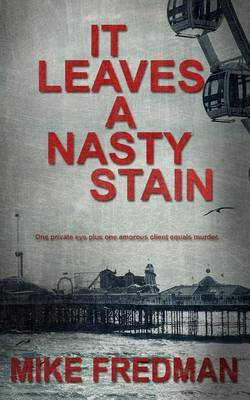 It Leaves a Nasty Stain by Mike, Fredman