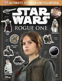 Star Wars: Rogue One: Ultimate Sticker Encyclopedia by Emma Grange