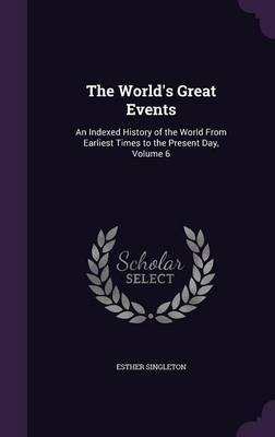 The World's Great Events by Esther Singleton image