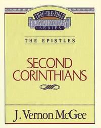 Thru the Bible Vol. 45: The Epistles (2 Corinthians) by J. Vernon McGee