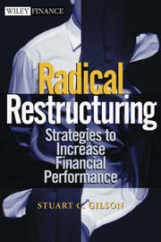 Radical Restructuring by Stuart C Gilson