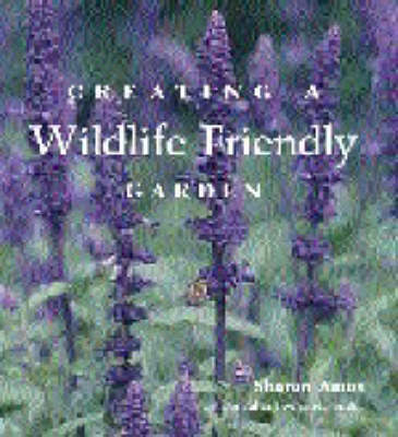 Creating a Wildlife Friendly Garden by Sharon Amos image