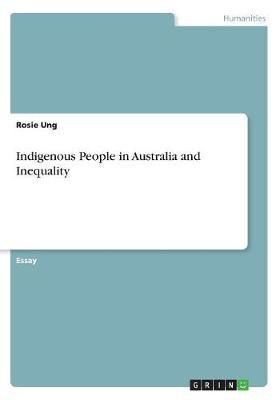 Indigenous People in Australia and Inequality by Rosie Ung