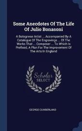 Some Anecdotes of the Life of Julio Bonasoni by George Cumberland image