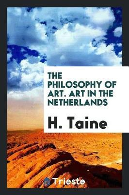 The Philosophy of Art. Art in the Netherlands by H Taine image