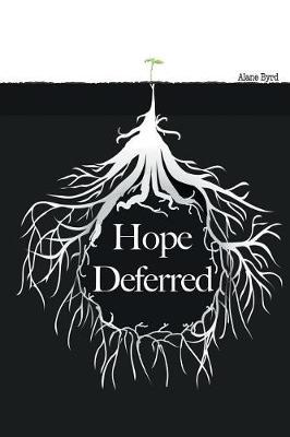 Hope Deferred by Alane Byrd