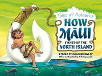 How Maui Fished Up the North Island by Donovan Bixley