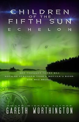Children of the Fifth Sun by Garen Worthington
