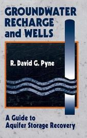 Groundwater Recharge and Wells by R David G Pyne