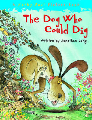 The Dog Who Could Dig by Jonathan Long image