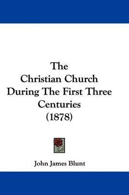 christianity in the first three centuries essay The rise of christianity of christianity did love so characterize the entire church as it did in the first three centuries essay sample written.