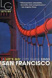 Let's Go San Francisco 2003 by Let's Go Inc image