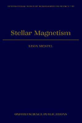 Stellar Magnetism by Leon Mestel
