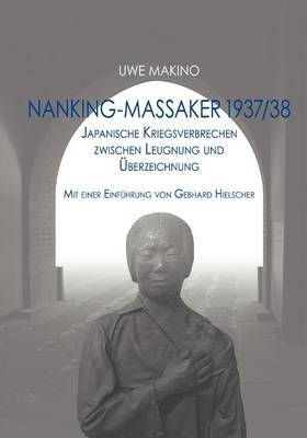 Nanking-Massaker 1937/38 by Uwe Makino