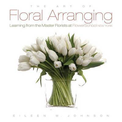 The Art of Floral Arranging by Eileen McAllister Johnson