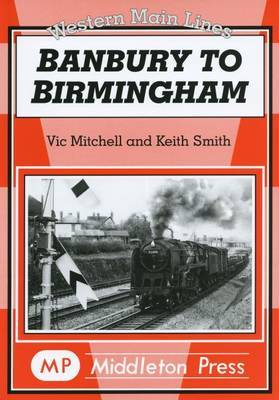Banbury to Birmingham by Mitchell Vic