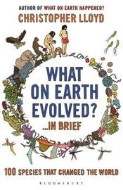 What on Earth Evolved? ... in Brief by Christopher Lloyd